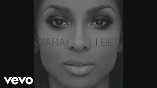 Ciara - I Bet (Audio)