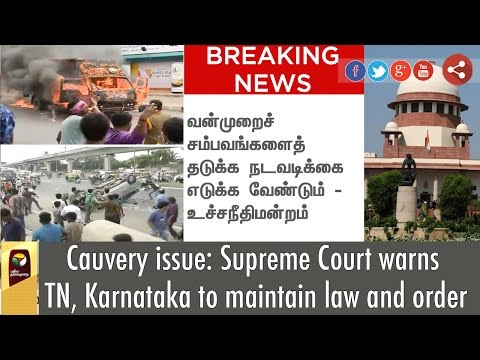 Cauvery-issue-Supreme-Court-warns-TN-Karnataka-to-maintain-law-and-order