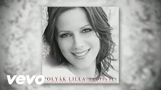 Polyák Lilla - I Gotta Fly (Audio)