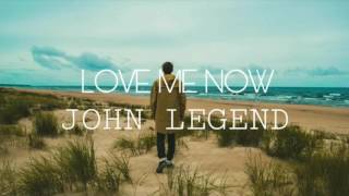 John Legend - Love Me Now | Sub Español + Lyrics