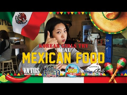 Korean Girls Try Traditional Mexican Food for the First