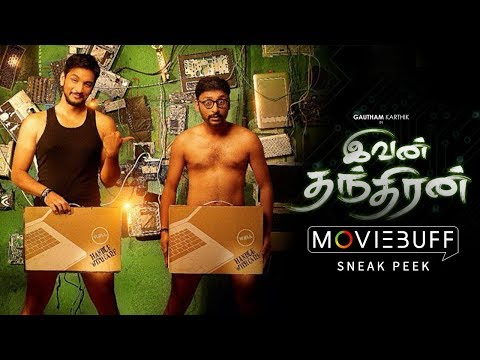 Ivan Thanthiran - Moviebuff Sneak Peek | Gautham Karthik, Shraddha Srinath | R Kannan