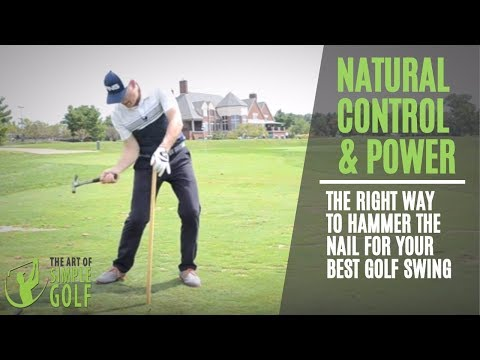 More Golf Power | Drive and Hammer The Nail For Your Best Golf Swing