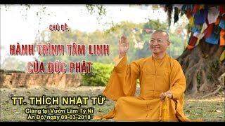 Hành trình tâm linh của đức Phật -  TT. Thích Nhật Từ