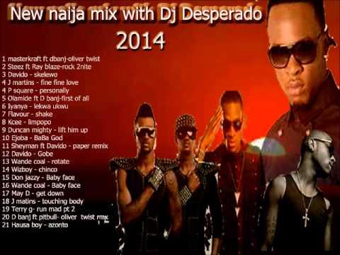 Nigeria music new naija mix with Dj Desperado 2014