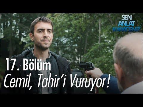 Cemil, Tahir'i vuruyor! - Sen Anlat Karadeniz 17. Bölüm