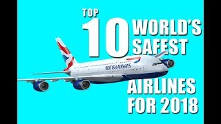 Video Top 10 World's Safest Airlines for 2018. MP3, 3GP, MP4, WEBM, AVI, FLV November 2018