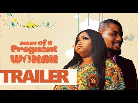 Diary Of A Pregnant Woman Official Trailer - Latest Nigerian Movies 2018/2019