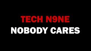 Tech N9ne - Nobody Cares (Feat. Krizz Kaliko & Stevie Stone) LYRICS ON SCREEN