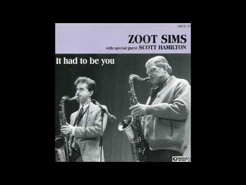 Zoot Sims with Scott Hamilton – It Had To Be You
