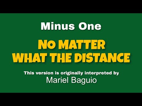 No Matter What The Distance (MINUS ONE) by Mariel Baguio (OBM)