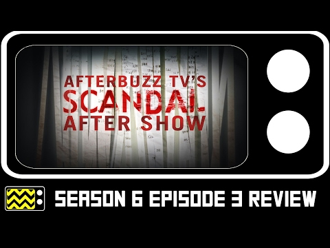 Scandal Season 6 Episode 3 Review & After Show | AfterBuzz TV