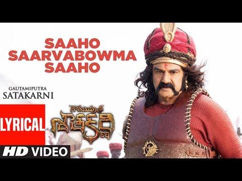 Saaho Saarvabowma Saaho Lyrical Video Song || Gautamiputra Satakarni || Balakrishna, Shriya Saran