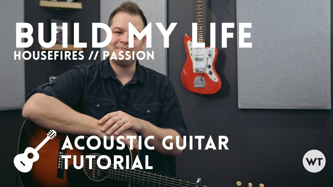 Build My Life – Passion, Housefires – Tutorial (acoustic guitar)