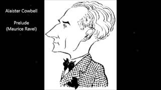 Video Alaister Cowbell - Prelude (Maurice Ravel)