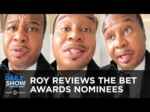 Roy Recaps The BET Awards Nominees | The Daily Show