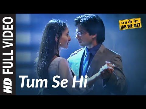 Download Tum Se Hi Full Song   Jab We Met   Shahid Kapoor hd file 3gp hd mp4 download videos