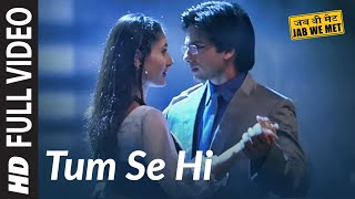 Video Tum Se Hi Full Song | Jab We Met | Shahid Kapoor download in MP3, 3GP, MP4, WEBM, AVI, FLV January 2017