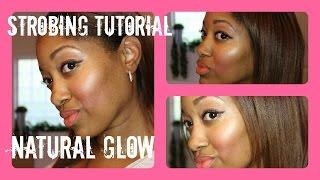 Strobing Makeup Tutorial: Natural Glowing Skin - YouTube