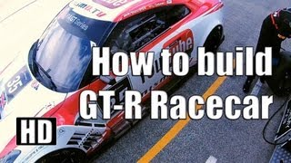 How to build a Nissan GT-R NISMO GT3 Racecar