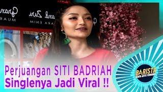 Video Wajib Nonton!! Perjuangan SITI BADRIAH Menjadikan Singlenya Viral !! - BARISTA EPS 74 (2/3 ) MP3, 3GP, MP4, WEBM, AVI, FLV September 2018