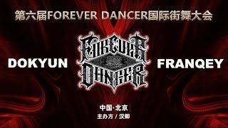 Dokyun vs Franqey – FOREVER DANCER vol.6 Best16