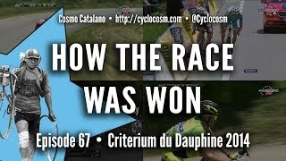 How The Race Was Won - Criterium Du Dauphine 2014