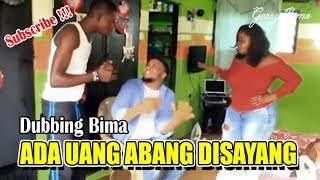 Video Dubbing Lucu Bahasa Bima_Ada Uang Abang Disayang | Kocak MP3, 3GP, MP4, WEBM, AVI, FLV November 2018