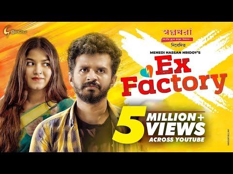 Ex Factory | Musfiq R Farhan | Parsa Evana | Mehedi Hasan Hridoy