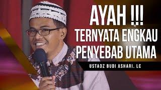Video Ayah Ternyata Engkau Penyebab Utama   Ustadz Budi Ashari Lc MP3, 3GP, MP4, WEBM, AVI, FLV Juni 2018