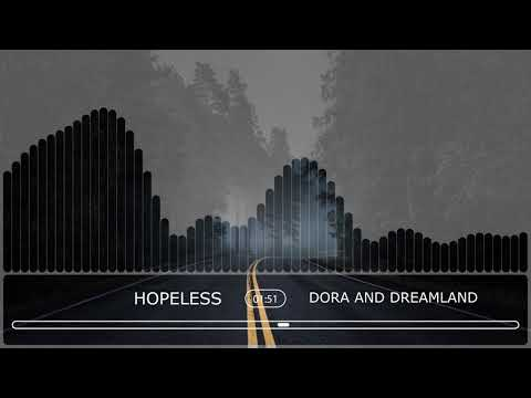 Dora And Dreamland - Hopeless (Official Audio Stream)