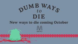 New ways to die soon coming in the original game.Download the game and get ready for the update.Find us now on Facebook:https://www.facebook.com/pages/Dumb-Ways-To-Die/1503767876548269 Check out our website:http://dumbwaystodie.com/© Metro Trains Melbourne, Dumb Ways to Die™