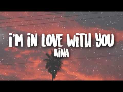 Kina - i'm in love with you | WITH LYRICS