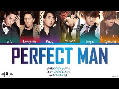 "Shinhwa (신화) - ""Perfect Man"" Lyrics [Color Coded Han/Rom/Eng]"