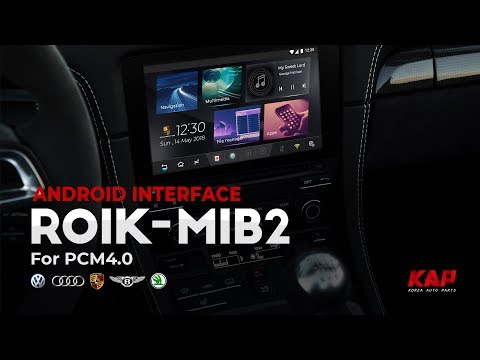Porsche PCM 4.0/4.1 Android Interface Released! (ROIK-MIB2)