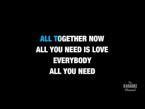 """All You Need Is Love in the Style of """"The Beatles"""" with lyrics (no lead vocal)"""