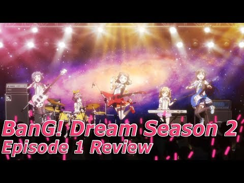 BanG Dream! Season 2 Episode 1 Review
