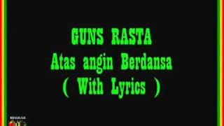 GUNS RASTA   Atas Angin Berdansa + Lirik | Musik Reggae Terbaru 2016