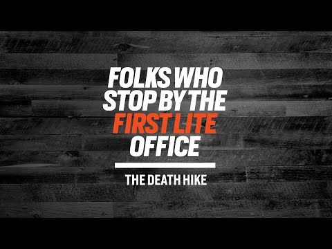 Folks Who Stop by the First Lite Office - The Death Hike