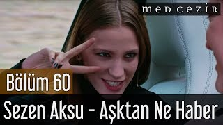 Medcezir 60.Bolum - Aşktan Ne Haber vídeo clip