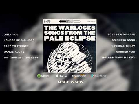 The Warlocks: Songs From The Pale Eclipse (Official Album Stream)