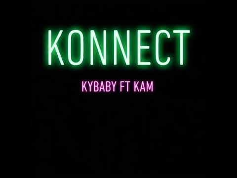 (Konnect ) Kybaby ft Kam