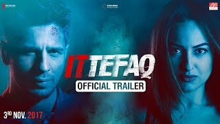Video Ittefaq | Trailer | Sidharth Malhotra, Sonakshi Sinha, Akshaye Khanna | Releasing Nov. 3 MP3, 3GP, MP4, WEBM, AVI, FLV November 2017