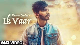 """Presenting latest punjabi song """"Ik Vaar"""" sung by Kanwar Chahal"""". The music of new punjabi song is given by Desi Routz and..."""