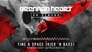 Brennan Heart aka Blademasterz – Time & Space (Kick 'n Bass)