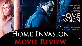Home Invasion 2016 Movie Review