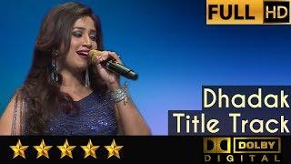 Video Shreya Ghoshal sings Dhadak Title Track with Symphony Orchestra of Hemantkumar Musical Group MP3, 3GP, MP4, WEBM, AVI, FLV November 2018