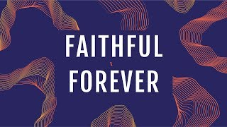 JPCC Worship - Faithful Forever (Official Lyrics Video)