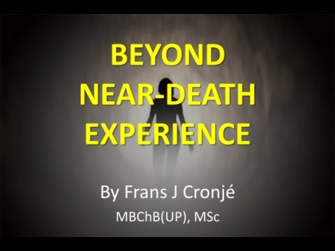 Beyond Near-Death Experiences By Dr Frans J. Cronje