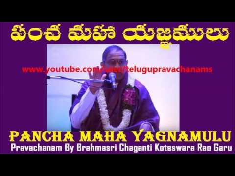 Video PANCHA MAHA YAGNALU PRAVACHANAM BY SRI CHAGANTI KOTESWARA RAO GARU download in MP3, 3GP, MP4, WEBM, AVI, FLV January 2017